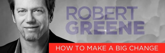 156 How to Make a Big Life Change – Robert Greene