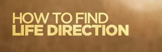 How to Find Life Direction