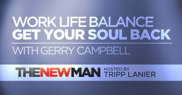 178 When Life and Work Get Out of Balance – Gerry Campbell
