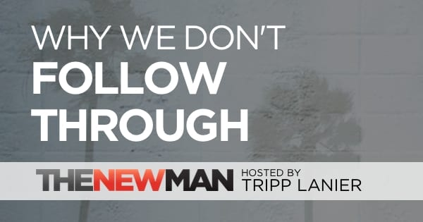 Why We Don't Follow Through