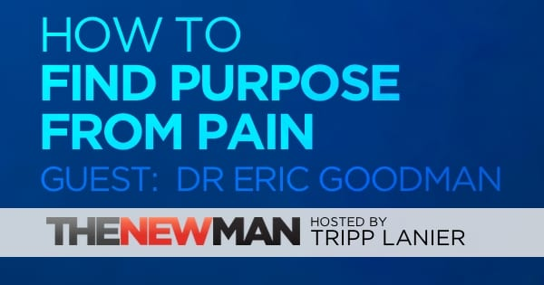 184 Find Purpose From Pain – Dr. Eric Goodman