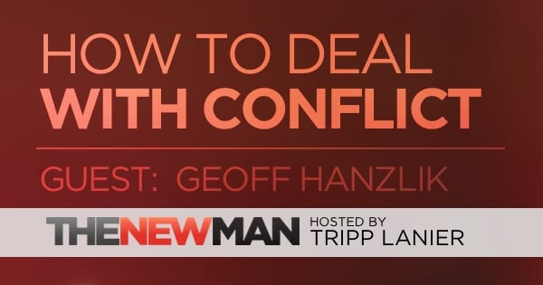 186 Conflict and How to Confront Somebody – Geoff Hanzlik