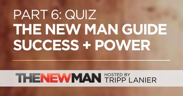 Take the Quiz: Power, Success, Money, and The New Man