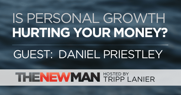 191 Why Personal Growth Won't Make You More Money — Daniel Priestley