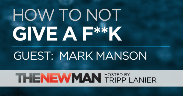 192 How to Not Give a F**k — Mark Manson