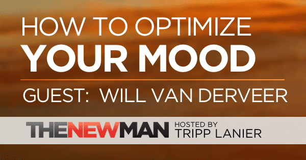 194 How to Optimize Your Mood – Dr Will Van Derveer