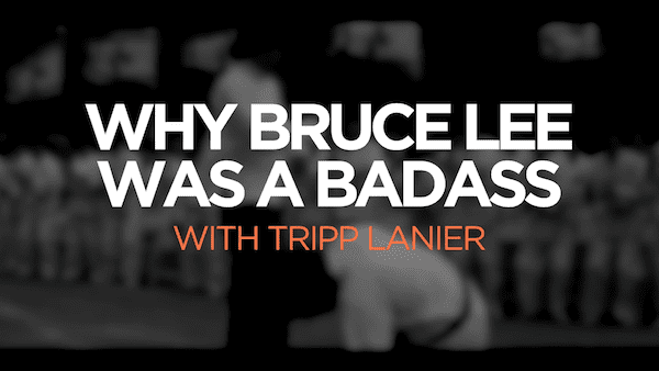 How To Be A Badass: Learn From Bruce Lee
