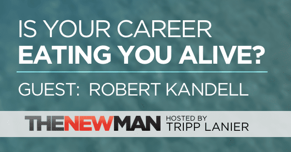 199 How to Leave a Career That is Eating You Alive — Robert Kandell