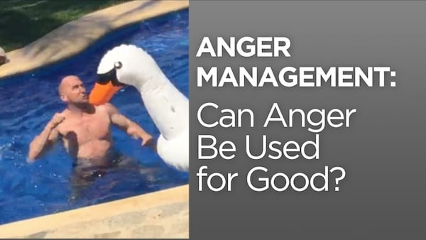 Anger Management: Can Anger Be Used for Good?