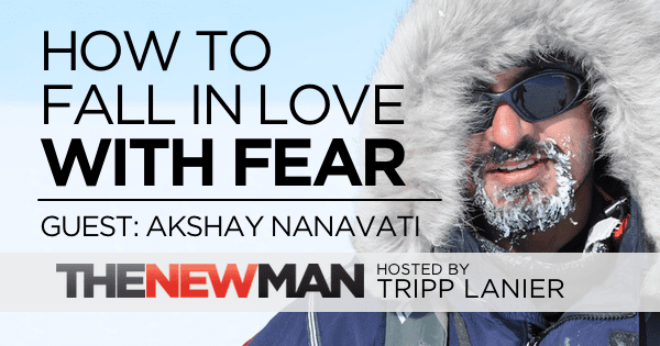 204 How to Fall in Love with Fear – Akshay Nanavati Fearvana