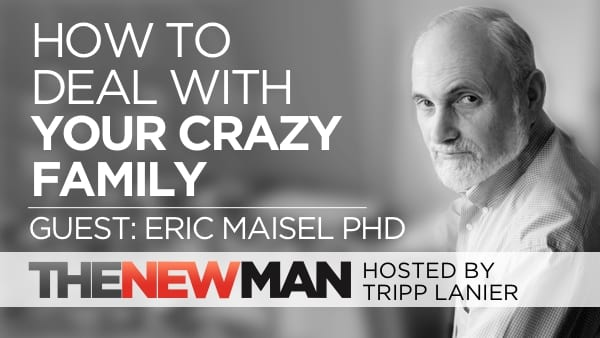 206 What To Do About Your Family Problems – Eric Maisel PhD