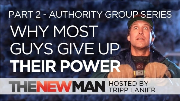 Part 2: How Most Guys Give Up Their Power