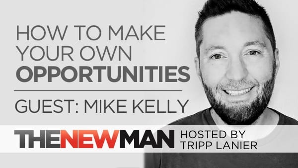 207 How to Create Your Own Opportunities – Mike Kelly Founder of Member Vault