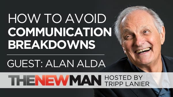 211 How to Avoid Communication Breakdowns – Alan Alda