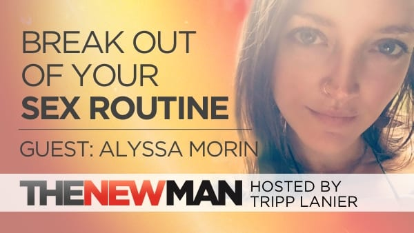 212 Sex Tips for Men: Break Out of Your Sex Routine – Alyssa Morin