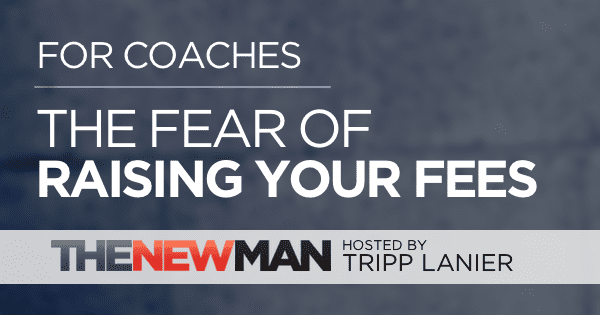 For Coaches: The Fear of Raising Your Fees