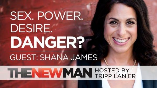 214 Sex. Power. Desire. Danger? — Shana James