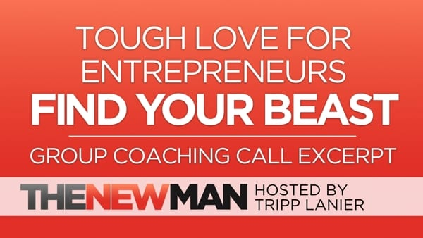Tough Love for Entrepreneurs – Find Your Beast