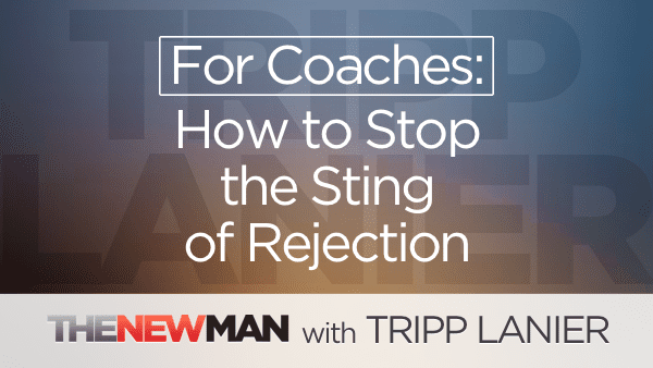 For Coaches: Take the Sting Out of Rejection