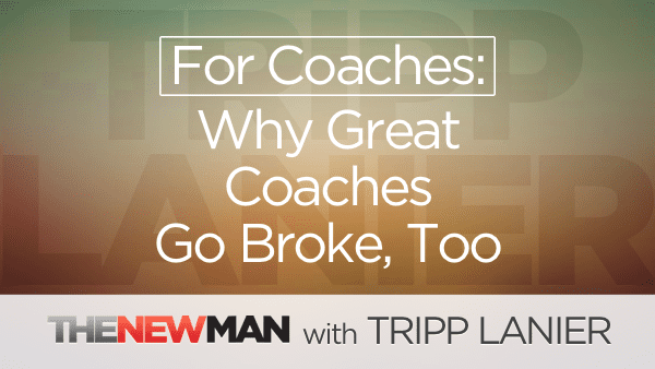 For Coaches: Why Great Coaches Go Broke, Too