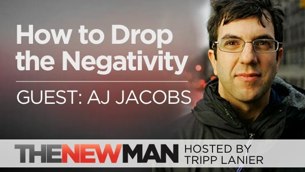 220 How to Drop the Negativity – AJ Jacobs