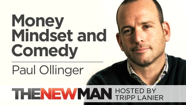 Money, Mindset, and Comedy – Paul Ollinger