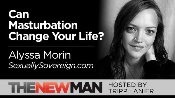 Can Masturbation Change Your Life? — Alyssa Morin