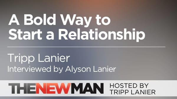 A Bold Way to Start a Relationship — Tripp and Alyson Lanier