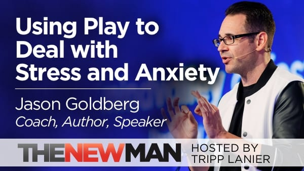 Using Play to Deal with Stress and Anxiety — Jason Goldberg