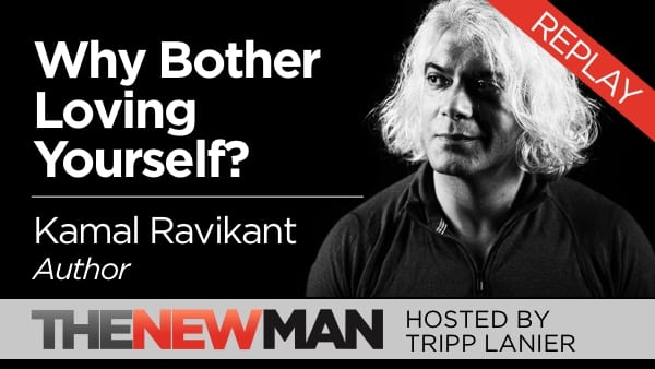 Why Bother Loving Yourself? (Replay) – Kamal Ravikant