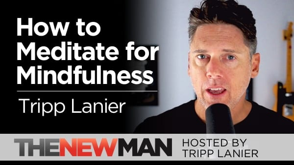 How to Meditate for Mindfulness — Tripp Lanier