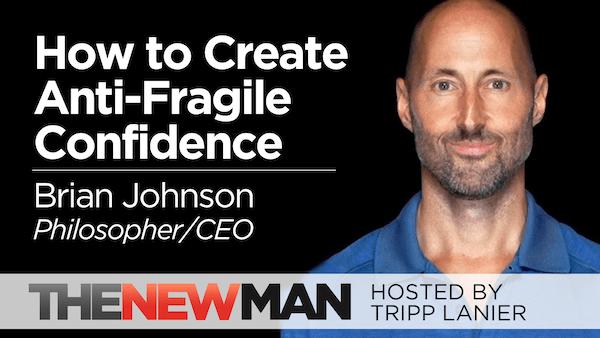 How to Create Anti-Fragile Confidence (Part 3) – Brian Johnson