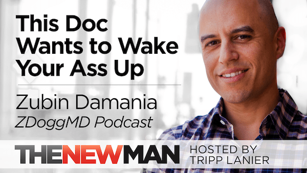 This Doc Wants to Wake Your Ass Up – ZDoggMD Zubin Damania