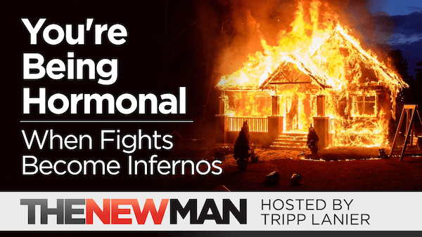 You're Being Hormonal – When Heated Talks Turn into Fights — Alyson and Tripp Lanier