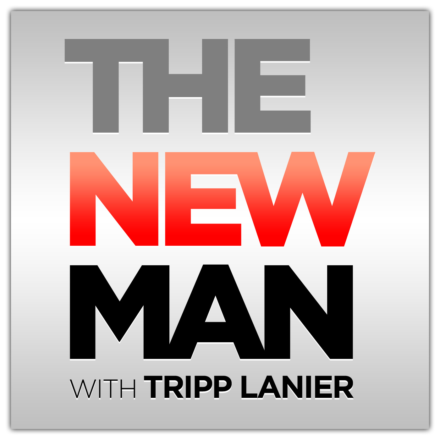 The New Man Podcast